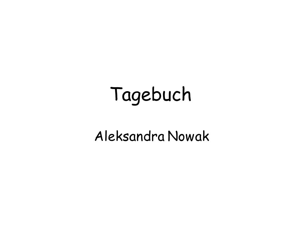 Tagebuch Aleksandra Nowak