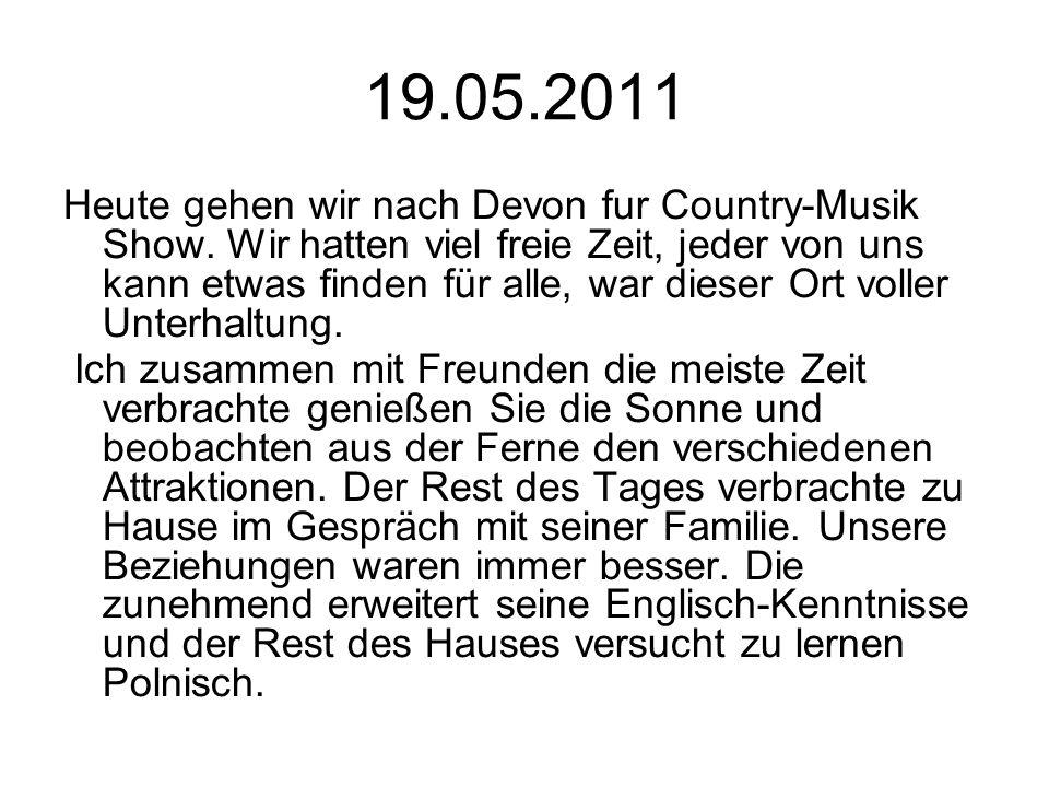 19.05.2011 Heute gehen wir nach Devon fur Country-Musik Show.