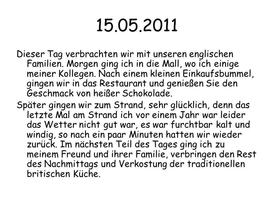 15.05.2011 Dieser Tag verbrachten wir mit unseren englischen Familien.