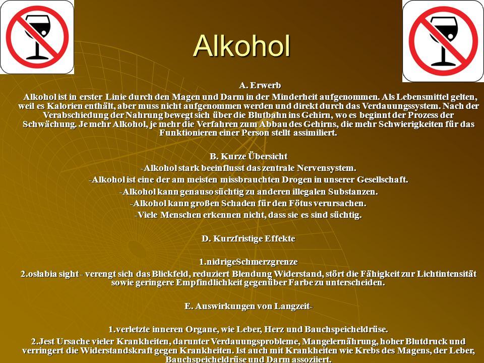 Alkohol A. Erwerb A. Erwerb Alkohol ist in erster Linie durch den Magen und Darm in der Minderheit aufgenommen. Als Lebensmittel gelten, weil es Kalor