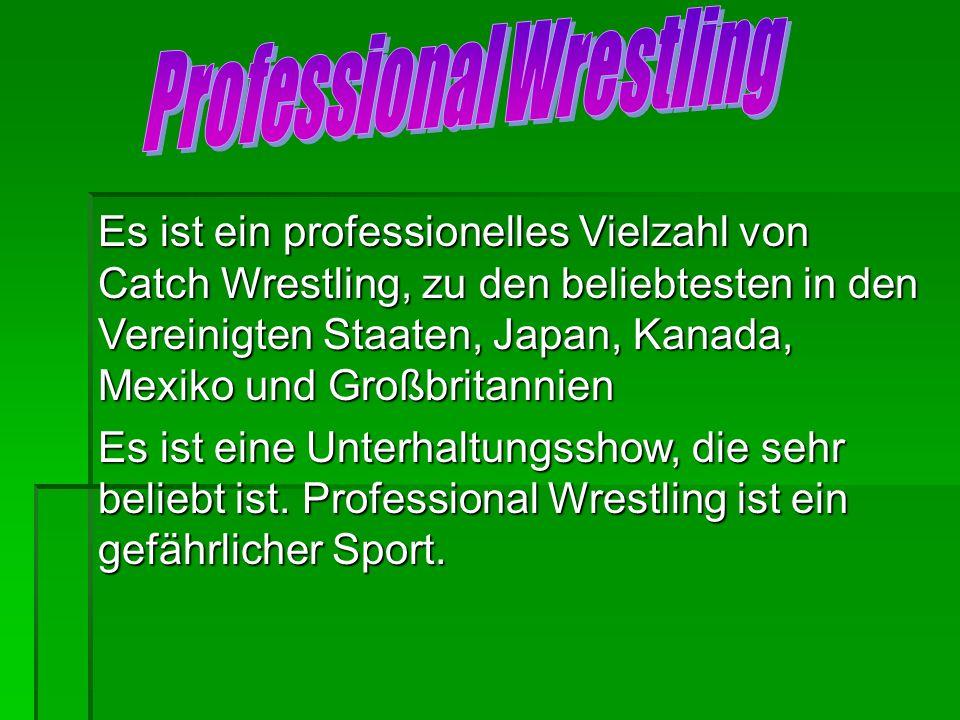 Es ist ein professionelles Vielzahl von Catch Wrestling, zu den beliebtesten in den Vereinigten Staaten, Japan, Kanada, Mexiko und Großbritannien Es i