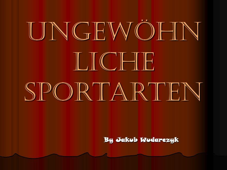 Ungewöhn liche Sportarten By Jakub Wudarczyk
