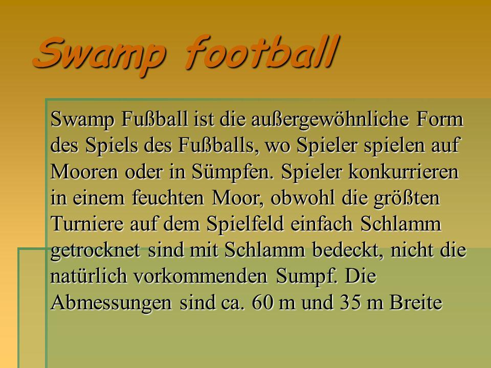 Swamp football Swamp Fußball ist die außergewöhnliche Form des Spiels des Fußballs, wo Spieler spielen auf Mooren oder in Sümpfen.