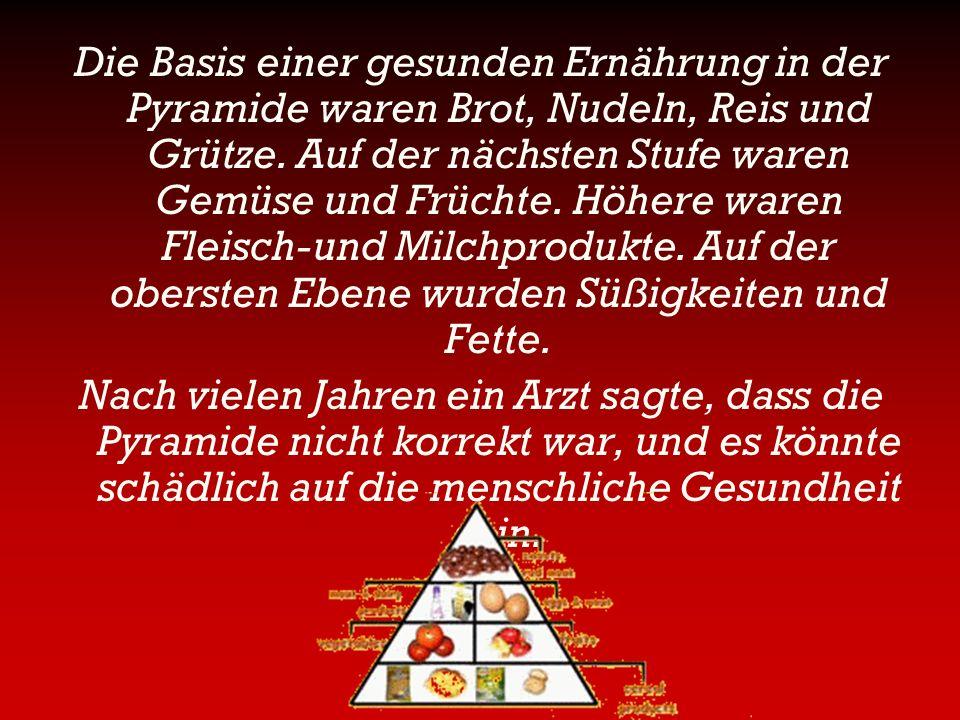 Die Basis einer gesunden Ernährung in der Pyramide waren Brot, Nudeln, Reis und Grütze. Auf der nächsten Stufe waren Gemüse und Früchte. Höhere waren