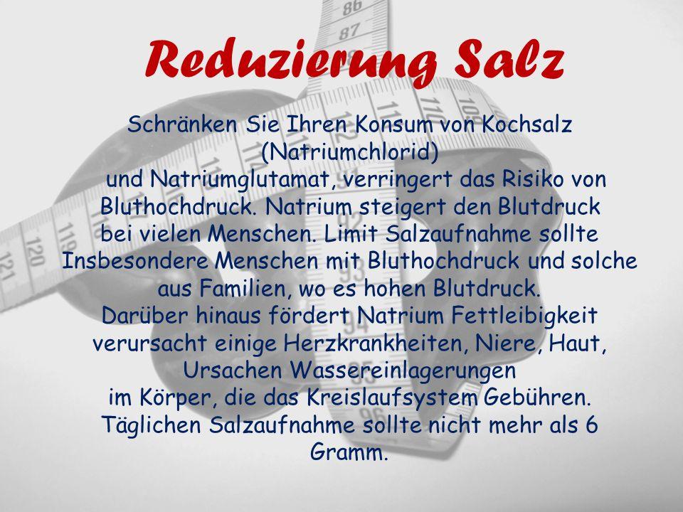 Reduzierung Salz Schränken Sie Ihren Konsum von Kochsalz (Natriumchlorid) und Natriumglutamat, verringert das Risiko von Bluthochdruck. Natrium steige