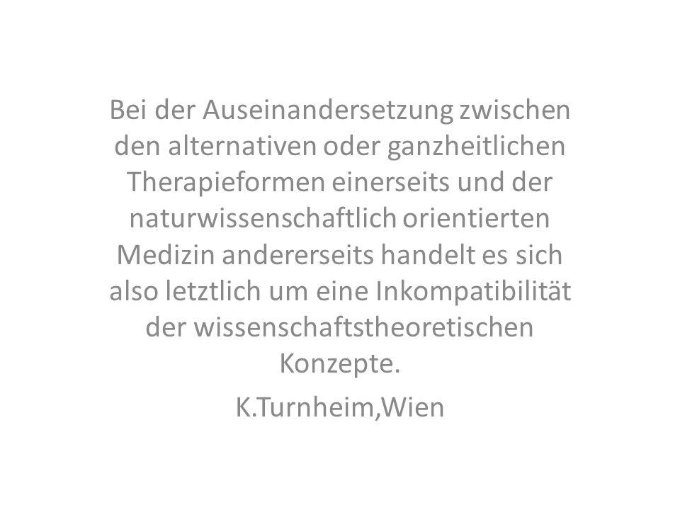 Bei der Auseinandersetzung zwischen den alternativen oder ganzheitlichen Therapieformen einerseits und der naturwissenschaftlich orientierten Medizin