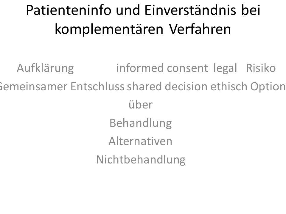 Patienteninfo und Einverständnis bei komplementären Verfahren Aufklärung informed consent legal Risiko Gemeinsamer Entschluss shared decision ethisch