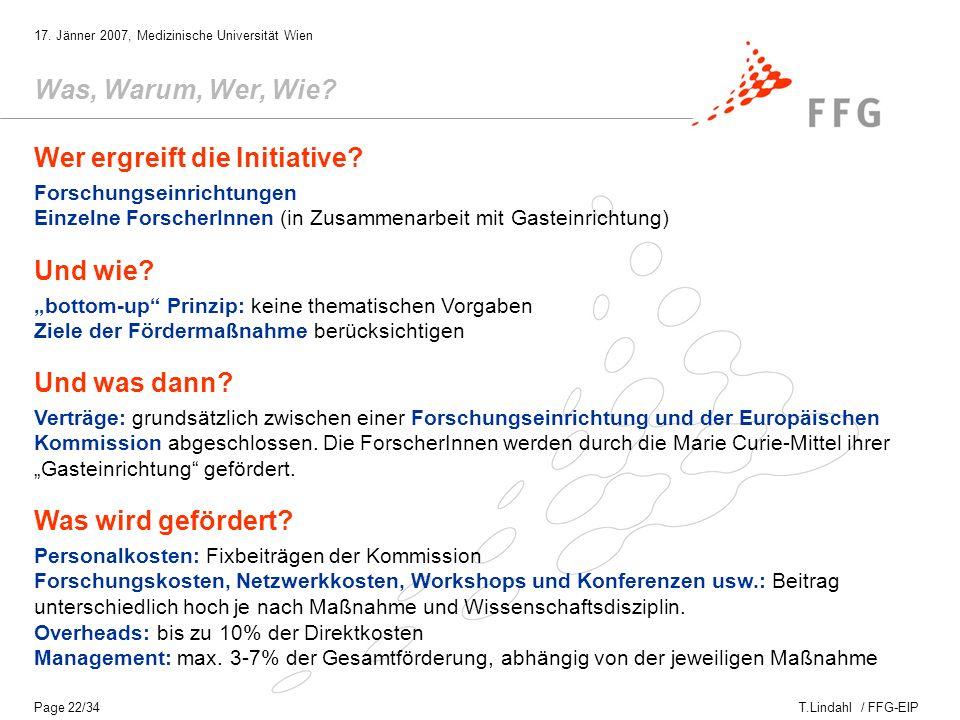 T.Lindahl / FFG-EIP 17.Jänner 2007, Medizinische Universität Wien Page 23/34 Was, Warum, Wer, Wie.