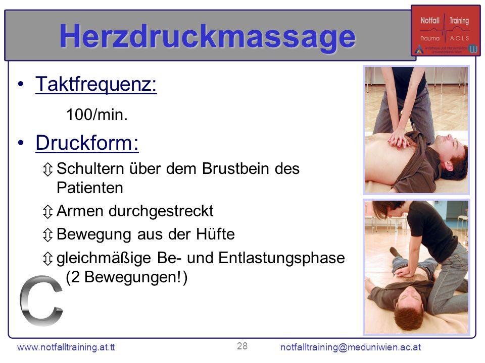 www.notfalltraining.at.tt notfalltraining@meduniwien.ac.at 28 Herzdruckmassage Taktfrequenz: 100/min. Druckform: Schultern über dem Brustbein des Pati