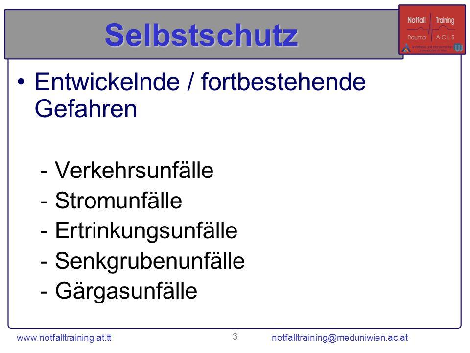 www.notfalltraining.at.tt notfalltraining@meduniwien.ac.at 24 Atem-Kreislaufkontrolle 1.Hören 2.Sehen 3.Fühlen 4.auf Husten und Bewegung achten Dauer: 10 Sekunden (mitzählen!)