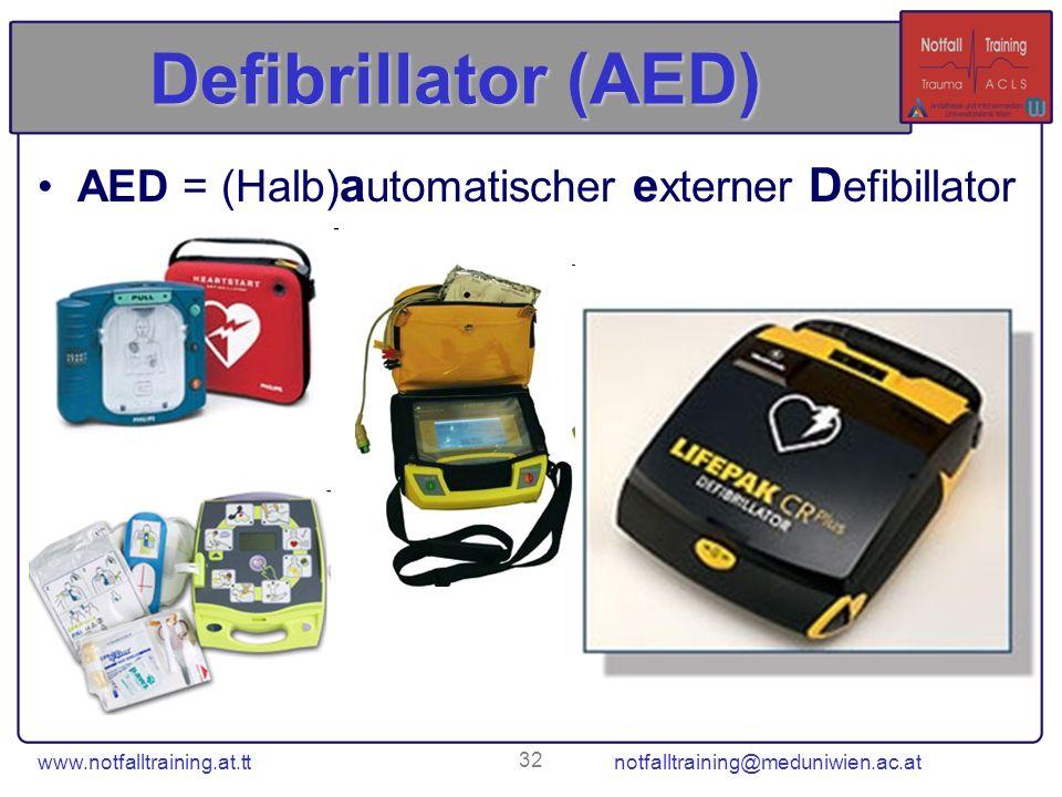 www.notfalltraining.at.tt notfalltraining@meduniwien.ac.at 32 Defibrillator (AED) AED = (Halb) a utomatischer e xterner D efibillator