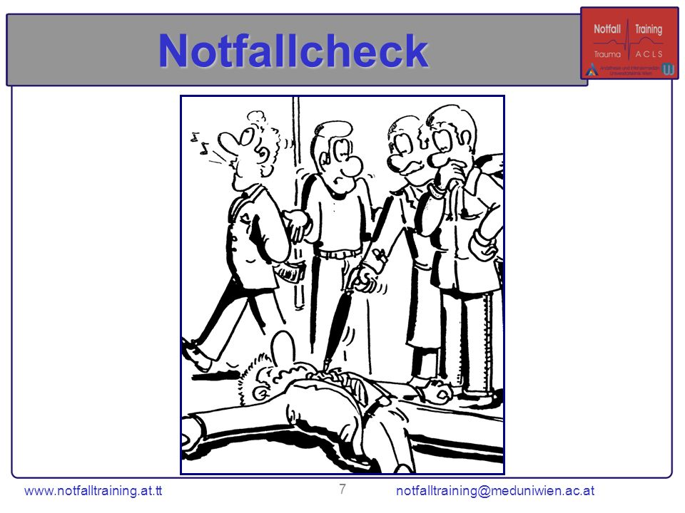 8 Notfallcheck Lebens- Funktionen erhalten Bewusst- losigkeit Atem- Kreislauf- Stillstand + + + - - - Atmung& Kreislauf Bewußtsein