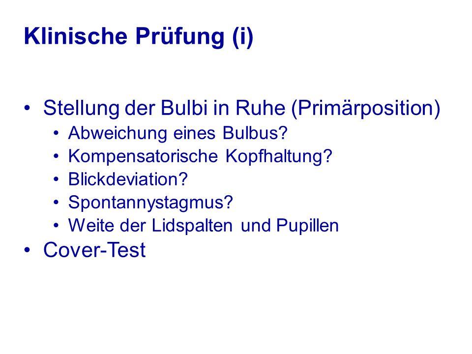 Klinische Prüfung (ii) Langsame Folgebewegungen Rectus lat.