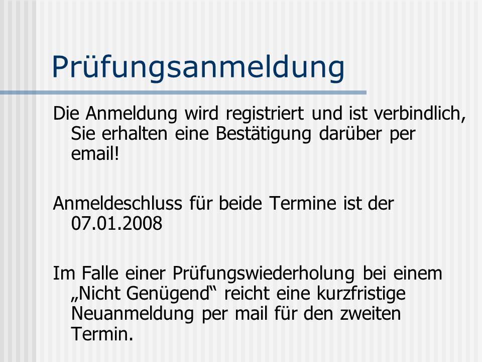 Prüfungsanmeldung Die Anmeldung wird registriert und ist verbindlich, Sie erhalten eine Bestätigung darüber per email! Anmeldeschluss für beide Termin