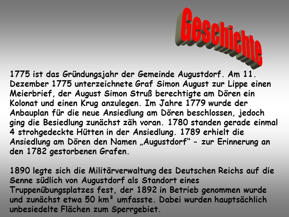 1775 ist das Gründungsjahr der Gemeinde Augustdorf. Am 11. Dezember 1775 unterzeichnete Graf Simon August zur Lippe einen Meierbrief, der August Simon