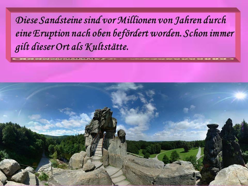 Diese Sandsteine sind vor Millionen von Jahren durch eine Eruption nach oben befördert worden. Schon immer gilt dieser Ort als Kultstätte.