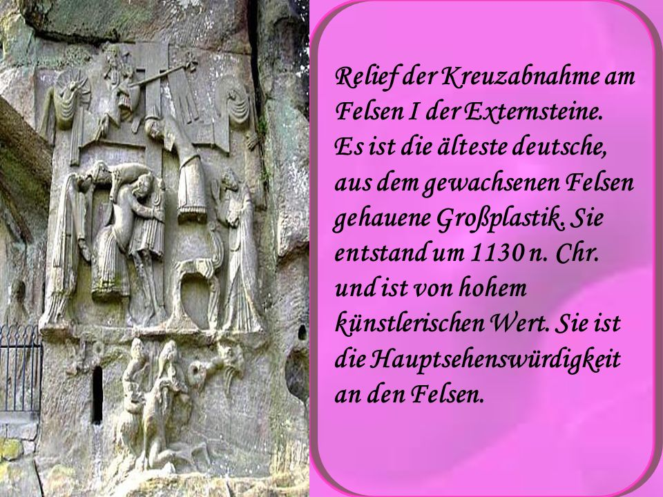 Relief der Kreuzabnahme am Felsen I der Externsteine. Es ist die älteste deutsche, aus dem gewachsenen Felsen gehauene Großplastik. Sie entstand um 11