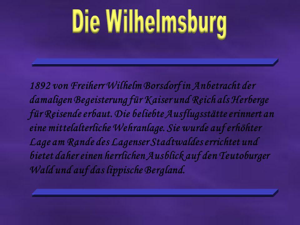 1892 von Freiherr Wilhelm Borsdorf in Anbetracht der damaligen Begeisterung für Kaiser und Reich als Herberge für Reisende erbaut.