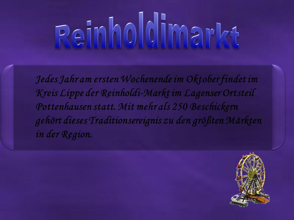 Jedes Jahr am ersten Wochenende im Oktober findet im Kreis Lippe der Reinholdi-Markt im Lagenser Ortsteil Pottenhausen statt.