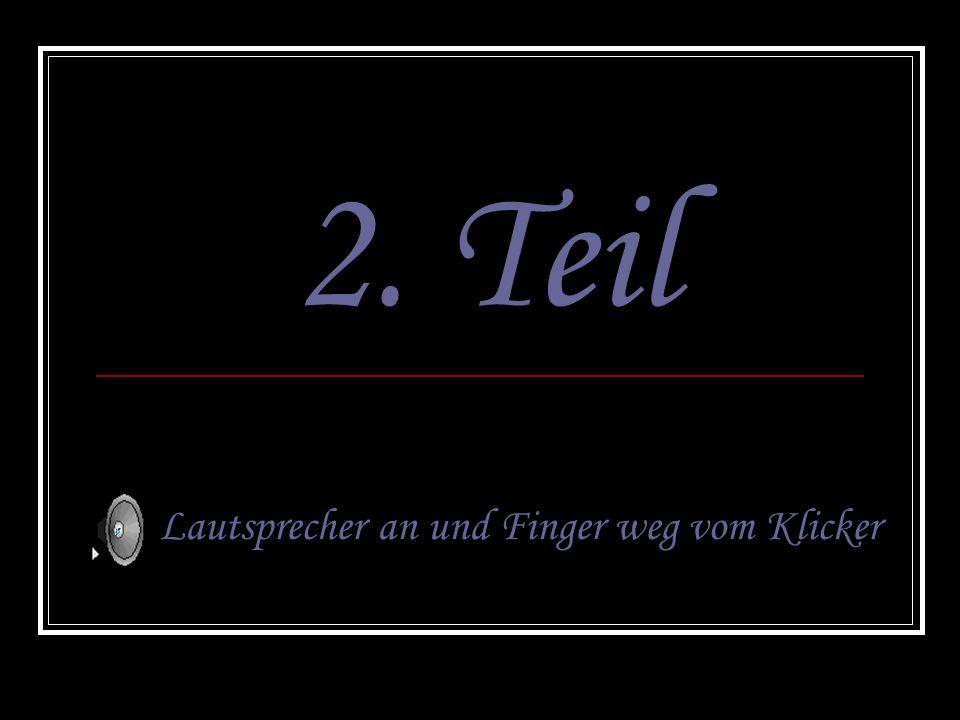 2. Teil Lautsprecher an und Finger weg vom Klicker