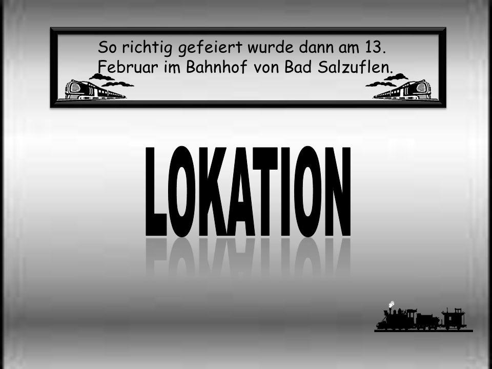 So richtig gefeiert wurde dann am 13. Februar im Bahnhof von Bad Salzuflen.