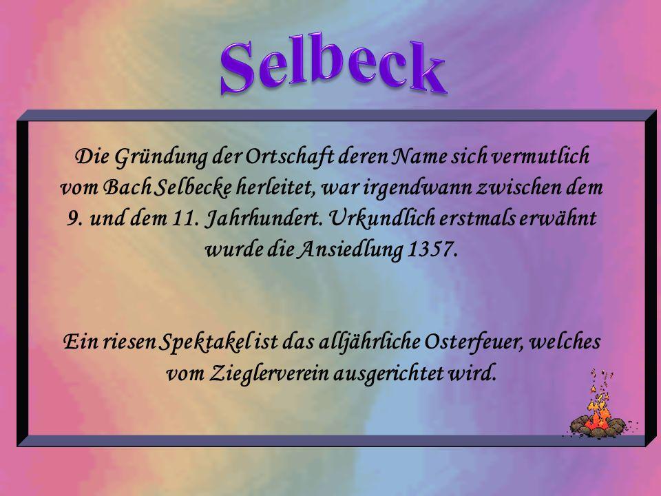 Die Gründung der Ortschaft deren Name sich vermutlich vom Bach Selbecke herleitet, war irgendwann zwischen dem 9. und dem 11. Jahrhundert. Urkundlich