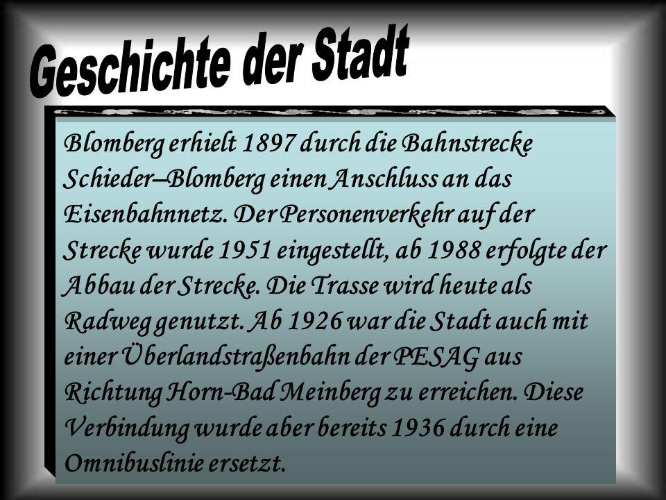 Blomberg erhielt 1897 durch die Bahnstrecke Schieder–Blomberg einen Anschluss an das Eisenbahnnetz. Der Personenverkehr auf der Strecke wurde 1951 ein