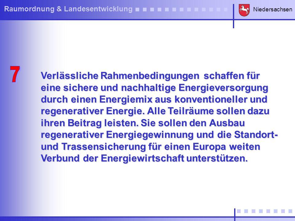 Niedersachsen Raumordnung & Landesentwicklung erlässliche Rahmenbedingungen schaffen für eine sichere und nachhaltige Energieversorgung durch einen En