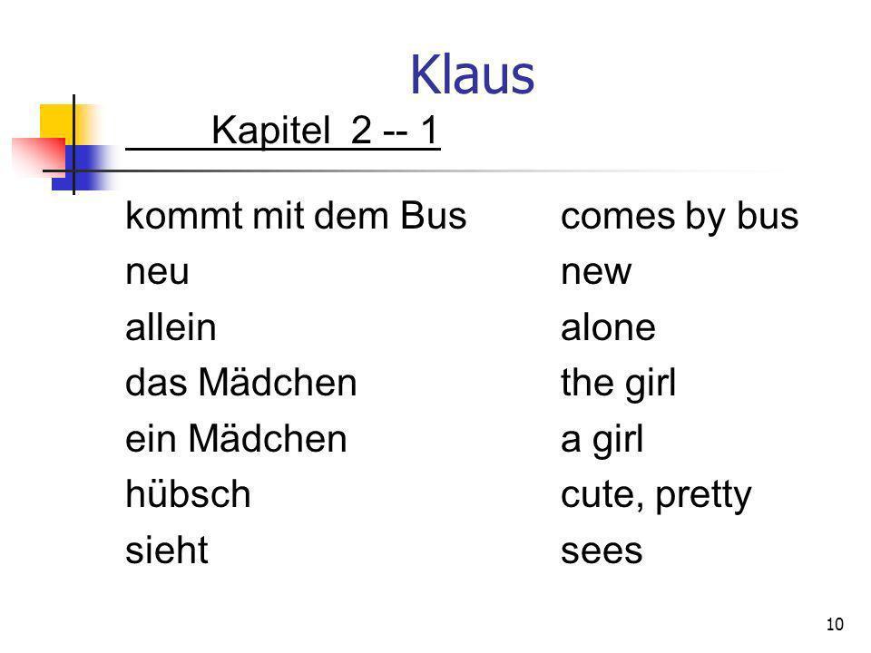 Klaus Kapitel 2 -- 1 kommt mit dem Bus comes by bus neunew alleinalone das Mädchenthe girl ein Mädchena girl hübschcute, pretty siehtsees 10