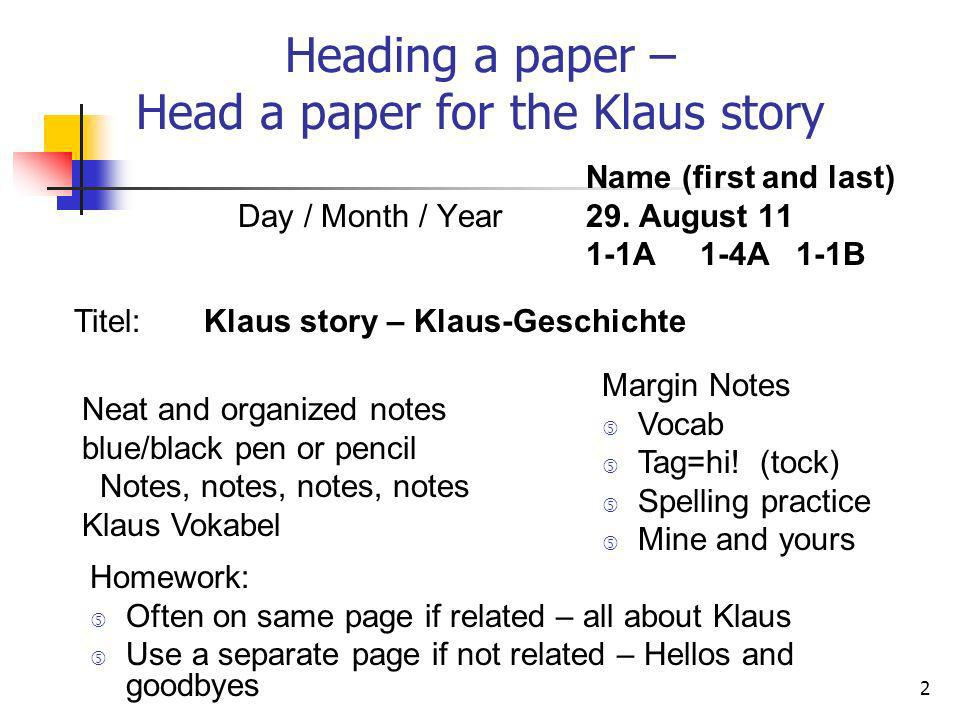 Heading a paper – Head a paper for the Klaus story Name (first and last) Day / Month / Year 29. August 11 1-1A 1-4A 1-1B Titel: Klaus story – Klaus-Ge