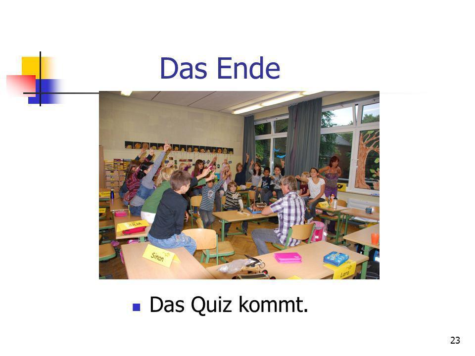 Das Ende Das Quiz kommt. 23