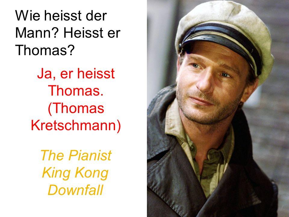 Wie heisst der Mann. Heisst er Thomas. Ja, er heisst Thomas.