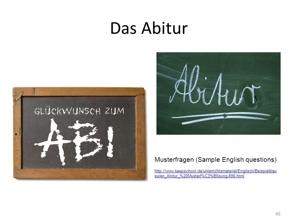 Das Abitur 46 Musterfragen (Sample English questions) http://www.keepschool.de/unterrichtsmaterial/Englisch/Beispielklau suren_Abitur_%20Musterl%C3%B6