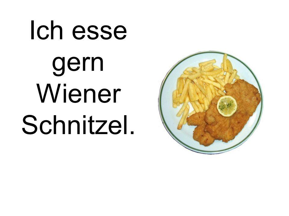 Ich esse gern Wiener Schnitzel.