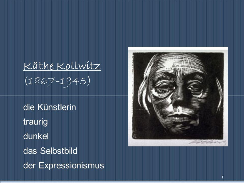 Käthe Kollwitz (1867-1945) die Künstlerin traurig dunkel das Selbstbild der Expressionismus 1