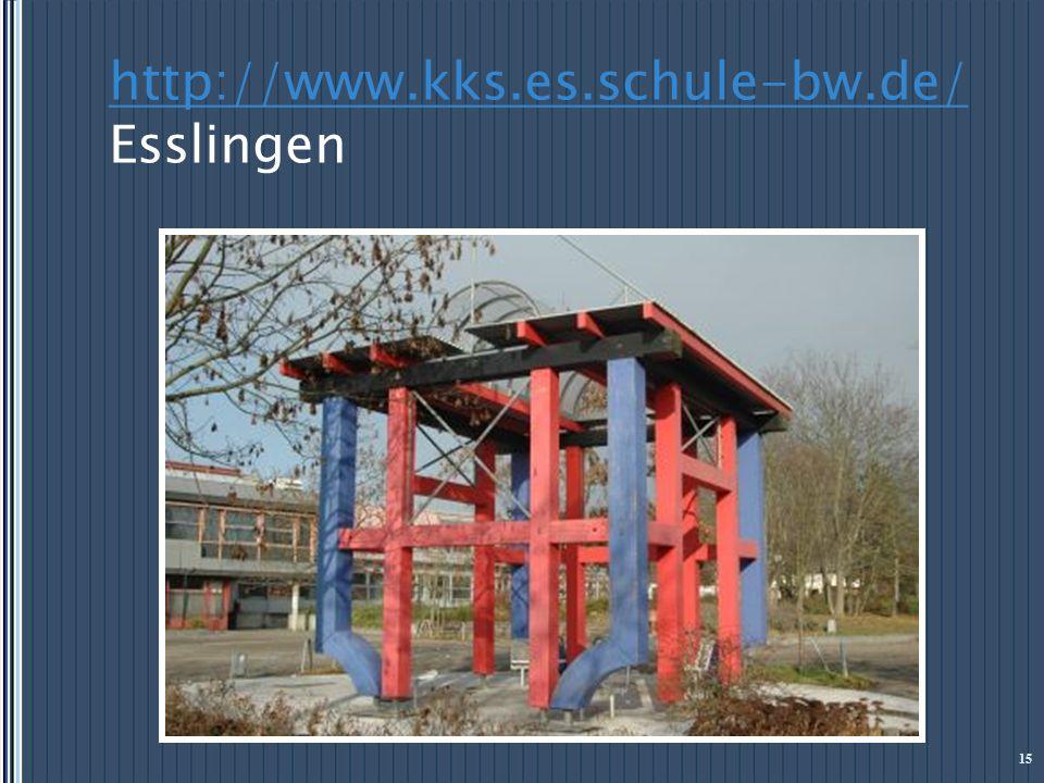 http://www.kks.es.schule-bw.de/ http://www.kks.es.schule-bw.de/ Esslingen 15