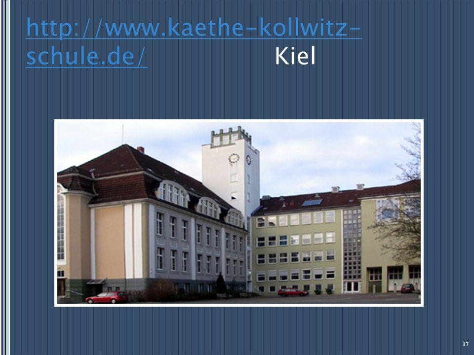 http://www.kaethe-kollwitz- schule.de/http://www.kaethe-kollwitz- schule.de/ Kiel 17