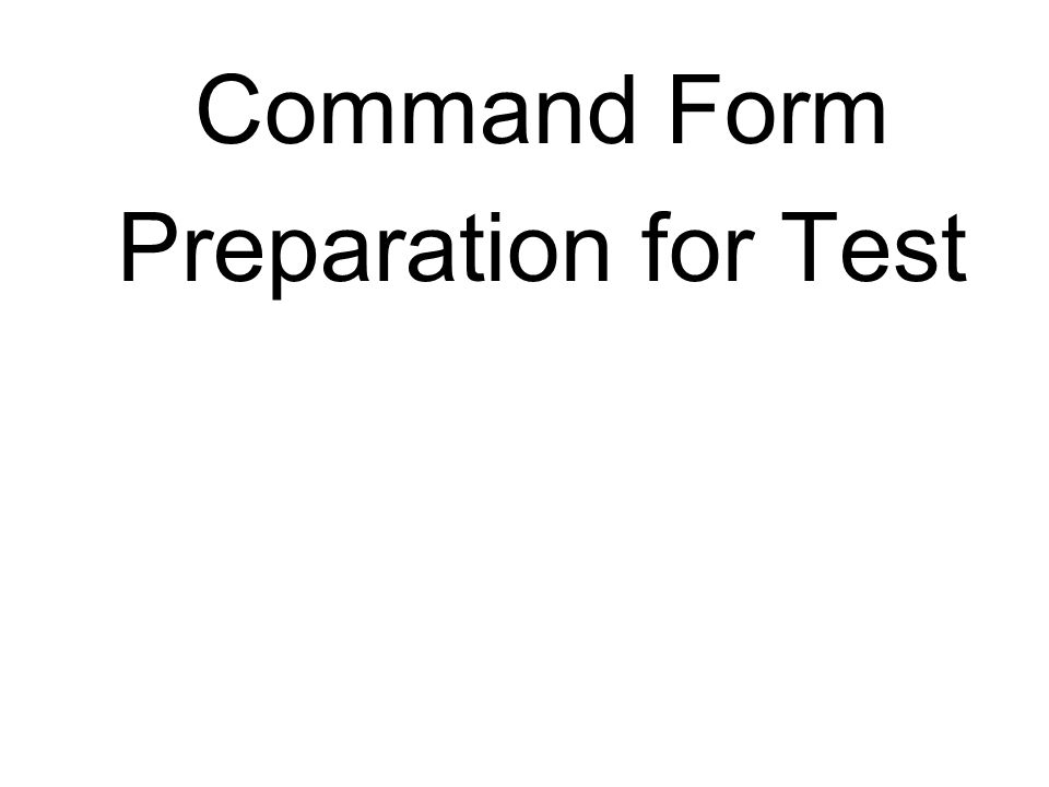 Command Form Preparation for Test