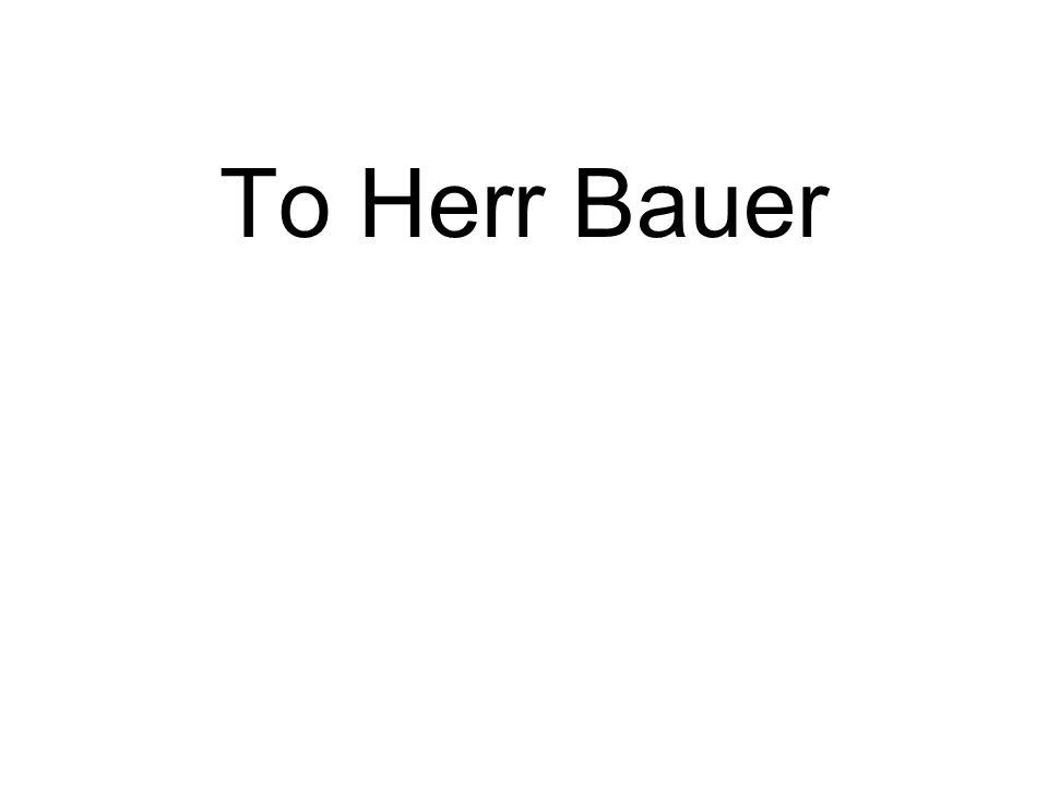 To Herr Bauer