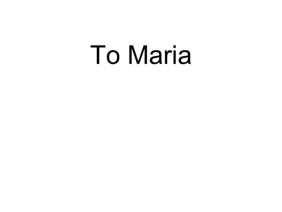 To Maria