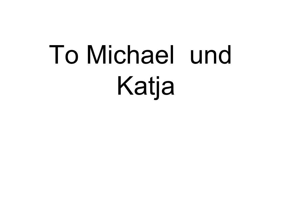 To Michael und Katja