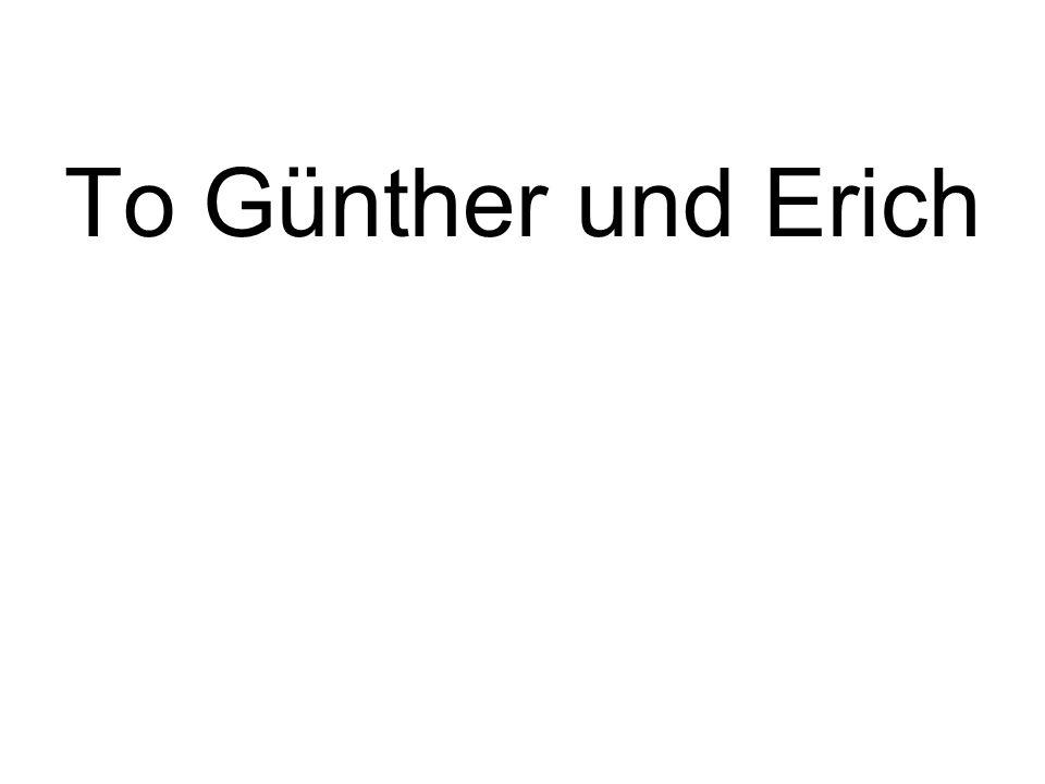 To Günther und Erich
