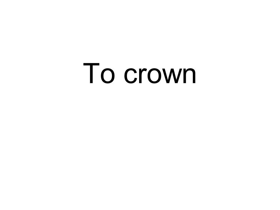 To crown