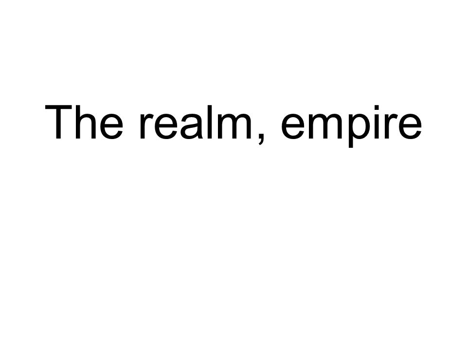 The realm, empire