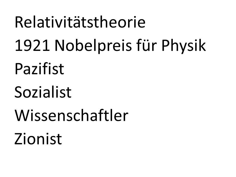 Relativitätstheorie 1921 Nobelpreis für Physik Pazifist Sozialist Wissenschaftler Zionist