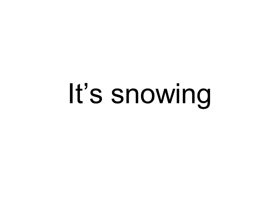 Its snowing
