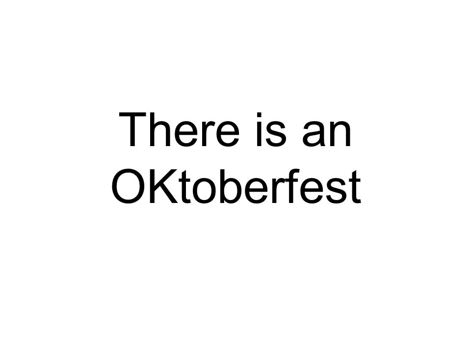 There is an OKtoberfest
