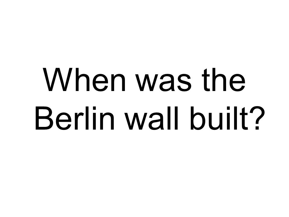 When was the Berlin wall built?