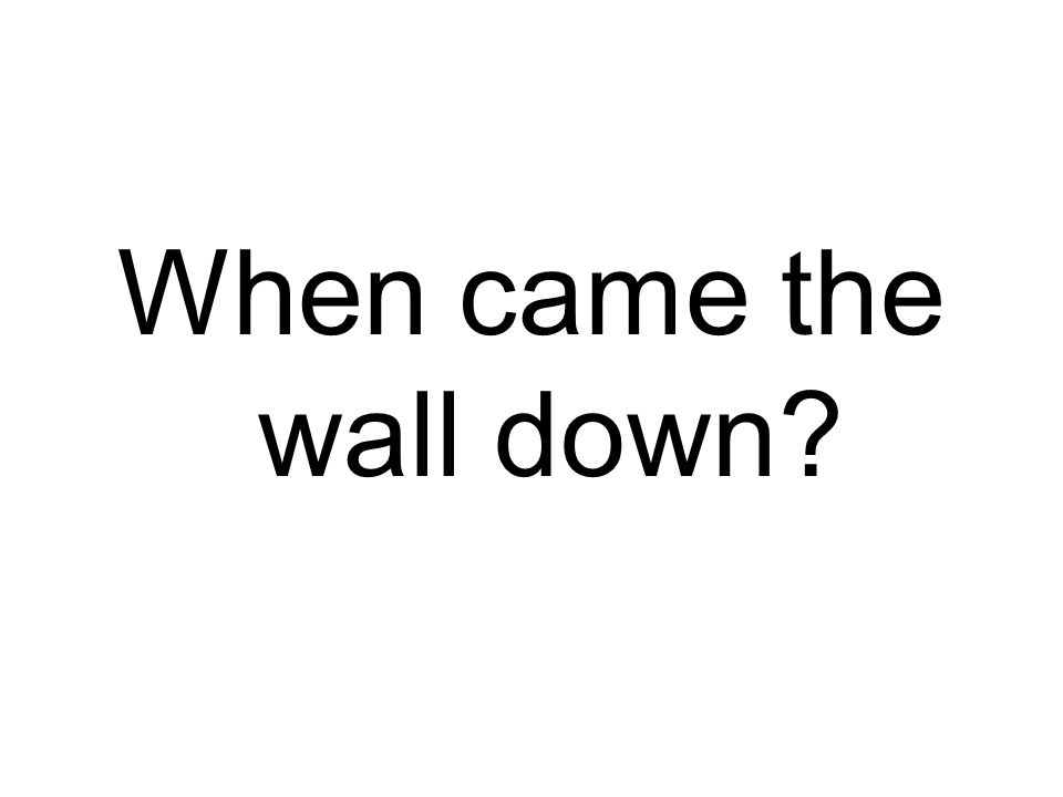 When came the wall down?