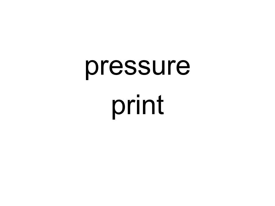 pressure print